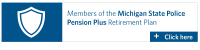Members of the Michigan State Police Pension Plus Retirement Plan